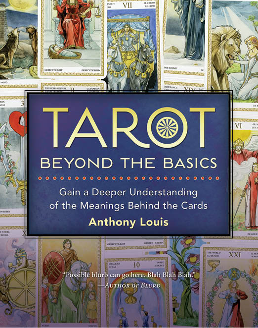 Llewellyn will publish my latest book on tarot in April of 2014.
