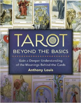 Tarot Beyond the Basics to be released by Llewellyn early in 2014.
