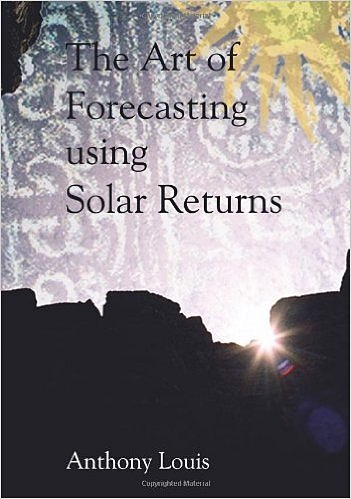 The Art of Forecasting using Solar Returns by Anthony Louis